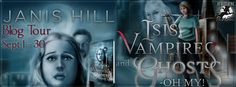 Cassandra M's Place: Isis, Vampires and Ghosts – Oh My! By Janis Hill B...