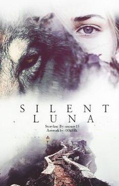 "You should read ""Silent Luna"" on #wattpad #werewolf"