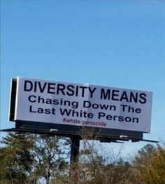 A white genocide billboard has been put up in Birmingham, Alabama. The billboard is similar to the anti-white sign near Leeds. Black Celebrity Gossip, Ethnic Diversity, Criminal Justice System, White People, Proud Of You, Billboard, Birmingham, Dumb And Dumber