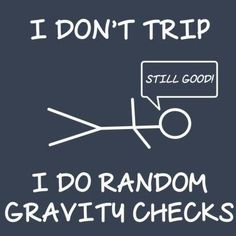 Health laugh of the day! Tripping, weakness, and falling (er...random gravity checks) are common symptoms of chronic illnesses like Lyme disease, autoimmune illness, fibromyalgia, and more.