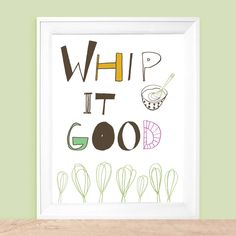 Whip It Good   Kitchen Typography Art Print   8x10 by UUPP on Etsy, $20.00