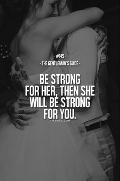 Be strong for me and I'll be strong for you