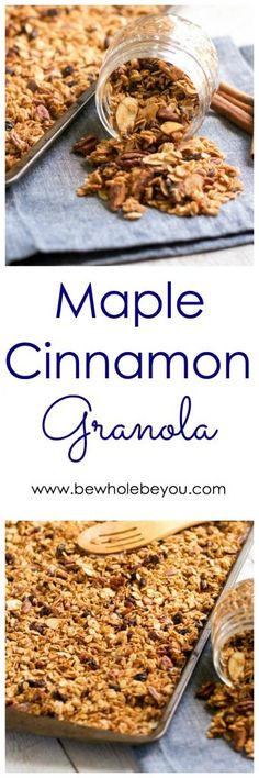 Maple Cinnamon Granola. Be Whole. Be You.