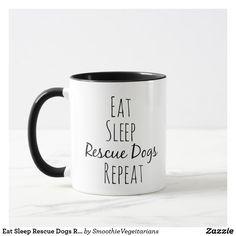 Eat Sleep Rescue Dogs Repeat Mug