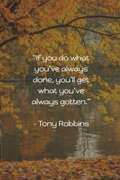 """Personal Growth And Development In 7 Steps - See the article today. """"If you do what you've always done, you'll get what you've always gotten."""" - Tony Robbins"""