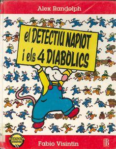 """Alex Randolph / Fabio Visintin. """"El detectiu Napiót i els 4 diabólics"""". Editorial Ediciones B. (8 a 10 anys). Està a la biblio."""