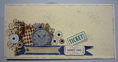 Hello I feel these three stamp sets were made for each other, so that is how I used them. This first card uses Clockworks set, along wi. Scrapbook Cards, Scrapbooking, Boy Cards, Masculine Cards, Stampin Up, Clocks, Projects, Handmade, Ticket