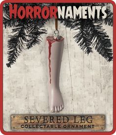 """There are times when subtly just won't cut it, and you have to go all out to make your tree look gruesome. What better way of doing that than by hanging a bloody, severed leg from it? 1-1/4"""" W x 3-1/2"""