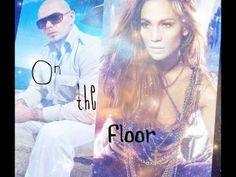 ON THE FLOOR - Jennifer Lopez/Pitbull