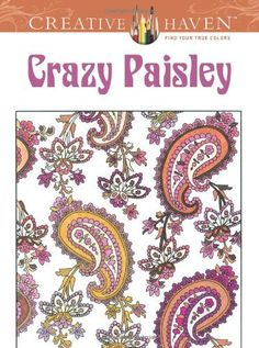 Creative Haven Crazy Paisley Coloring Book (Dover Design Coloring Books) by Kelly A. Baker, http://www.amazon.com/dp/0486490866/ref=cm_sw_r_pi_dp_Bw9Nsb1HRGG8Q