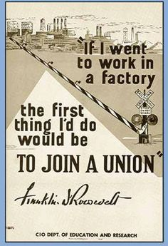 """""""If I went to work in a factory, the first thing I'd do would be to join a union."""" - Franklin D. Roosevelt #1u #labor #unions"""