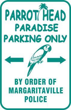 Parrot Head Parking!!