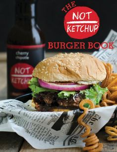 The Not Ketchup Burger Recipe Book - free ebook with 10 amazing burger recipes