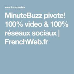 MinuteBuzz pivote! 100% video & 100% réseaux sociaux   FrenchWeb.fr 2016 Trends, Going Out, Social Media