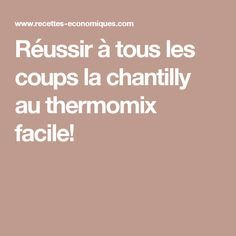 Réussir à tous les coups la chantilly au thermomix facile! Creme Dessert, Thermomix Desserts, Beignets, Coups, Biscuits, Food And Drink, Cooking, Recipes, Robot