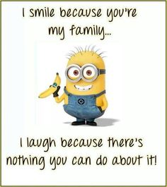 I smile because your my family quotes quote family quote family quotes lol funny quotes humor minions Humor Minion, Minions Quotes, Minion Sayings, Cute Minions, My Minion, Funny Minion, Happy Minions, Evil Minions, Minion Pictures