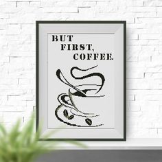 But First Coffee Cross stitch pattern, PDF counted cross stitch pattern, cup of coffee Cross stitch pattern, P055 by NataliNeedlework on Etsy https://www.etsy.com/listing/222296640/but-first-coffee-cross-stitch-pattern