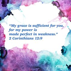"You don't have to be the strong one.  ""My grace is sufficient for you, for my power is made perfect in weakness.""  2 Corinthians 12:9 #VerseOfTheDay #HelpingYouLiveWell Verse Of The Day, Bible Scriptures, Bible Scripture Quotes, Bible Verses"