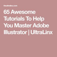 65 Awesome Tutorials To Help You Master Adobe Illustrator | UltraLinx