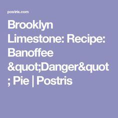 "Brooklyn Limestone: Recipe: Banoffee ""Danger"" Pie | Postris"