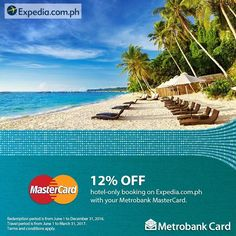 Find that hotel or resort that fits your vacation plans!  Enjoy 12% OFF when you book your hotel on expedia.com.ph with your Metrobank MasterCard!  Visit www.expedia.com.ph/mastercard to avail. Redemption period is until December 31, 2016. Travel period is until March 31, 2017. Terms and conditions apply.  For more promo deals, VISIT http://mypromo.com.ph! SUBSCRIPTION IS FREE! Please SHARE MyPromo Online Page to your friends to enjoy promo deals!