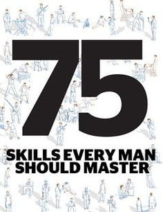 A man can be expert in nothing, but he must be practiced in many things. Skills. You don't have to master them all at once. You simply have to collect and develop a certain number of skills as the ...