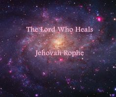 The hebrew word rophe means heal,cure,restore or make whole.Shortly after his people left to the promised land ,God revealed himself as Jehovah Rophe= The Lord who heals...The source of all healing.The new covenant reveals Jesus as the Great Physician ,the healer of body and soul.We serve a God who delights in seeing his children healthy and whole.