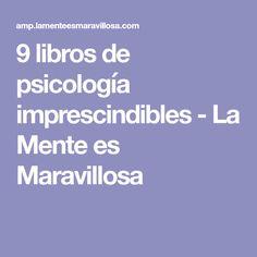 9 libros de psicología imprescindibles - La Mente es Maravillosa