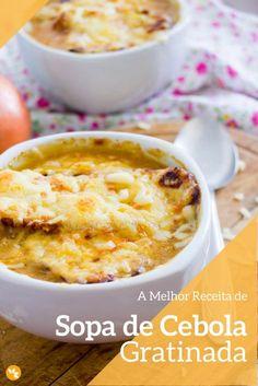 Sopa de cebola gratinada - a sopa de cebola francesa - Receitas - Easy Cooking, Cooking Recipes, Healthy Recipes, Confort Food, Time To Eat, Antipasto, Food Truck, Soup Recipes, Macaroni And Cheese