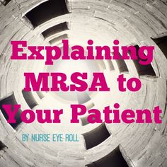 With every single shift that I work; there is at least one patient that is on something called contact isolation precautions for MRSA (methicillin-resistant staphylococcus aureus). What is that and...