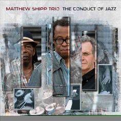 Matthew Shipp - The Conduct of Jazz