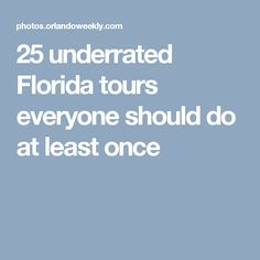 25 underrated Florida tours everyone should do at least once