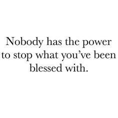 Nobody has the power to stop what you've been blessed with by juliafayewest Wednesday Motivation, Work Motivation, Motivational Photos, Inspirational Quotes, Bible Verse Typography, Funny Christian Memes, Always Remember You, Good Morning Everyone, Caption Quotes