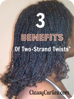 All Things Natural Hair:Tips,Styles and Giveaways: Natural Hair Care:3 Benefits of Two Strand Twists