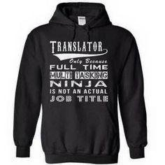 Translator, only because 'Full-Time Multi-Tasking Ninja' is not an actual job title!