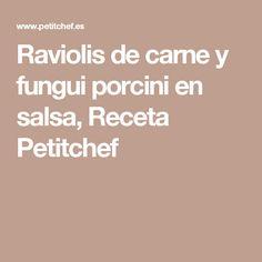 Raviolis de carne y fungui porcini en salsa, Receta Petitchef
