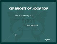 If its male or female, when you are adopting a child you will be a great person, make sure Certificate of Adoption Templates are used for adoption approval. Printable Certificates, Certificate Templates, Adopting A Child, Student Work, School Certificate, Adoption, Preschool, Free Downloads, Templates Free