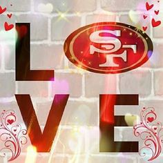 LOVE SF 49ers