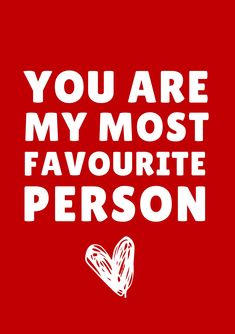 Send that someone special a romantic message this Valentine's Day. You are my most favourite person. Most Favorite, Favorite Person, Valentines Day Card Templates, Romantic Messages, Thoughts, Cards, Design, Maps