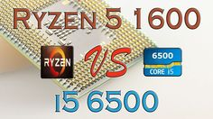 RYZEN 5 1600 vs i5 6500 BENCHMARKS / GAMING TESTS REVIEW AND COMPARISON ...
