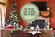 Great Tips to Make Your Home Warm and Inviting during the Holidays with livelaughrowe.com