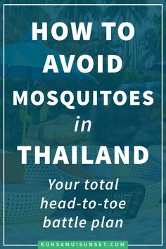 Mosquitoes in Thailand: How to avoid Thai mosquitoes, FAQs and tips for staying safe – Mosquitoes in Thailand are a big question, but protecting yourself is easy. Learn how to stay safe and avoid mosquitoes in Thailand with these simple tips. Click through to read more: