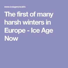 The first of many harsh winters in Europe - Ice Age Now