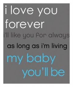 You just don't even know how much I love you little boy.  I sang this to my boys every night for years. I love you Adam an Sawyer