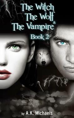 A Girl and Her Kindle: The Witch, The Wolf and The Vampire, Book 2 by A.K. Michaels