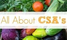 Everything you need to know about Community Supported Agriculture (CSA's) on this Organic Living Journey.