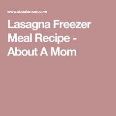 Lasagna Freezer Meal Recipe - About A Mom