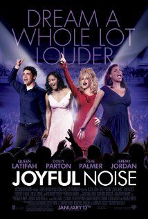 Movie #24 - Joyful Noise - 2 out of 5 stars - Musical numbers were the only redeeming quality to this travesty.