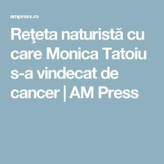 Reţeta naturistă cu care Monica Tatoiu s-a vindecat de cancer | AM Press Health Fitness, Food, Pandora, Lifestyle, Decor, Diet, Plant, Decoration, Meal