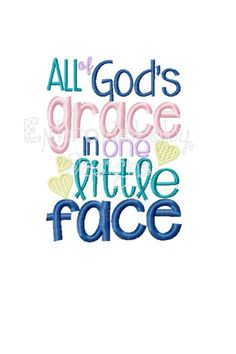 All of God's Grace in One Little Face Christain Machine Embroidery Design 5x7 pes dst xxx jef vip vp3 hus pec Jesus Loves Me File Pattern by EmbroidababyDesigns on Etsy https://www.etsy.com/listing/225005316/all-of-gods-grace-in-one-little-face